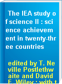 The IEA study of science II : science achievement in twenty-three countries