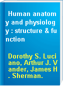 Human anatomy and physiology : structure & function