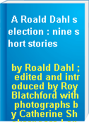 A Roald Dahl selection : nine short stories